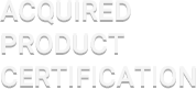 ACQUIRED PRODUCT CERTIFICATION